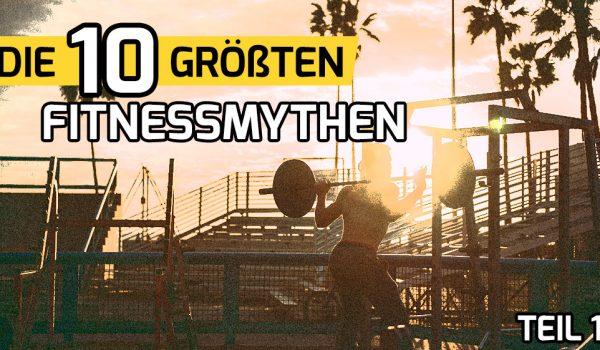 Die 10 größten Fitnessmythen // Teil 1